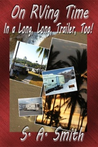 On RVing Time In a Long, Long Trailer, Too! by S.A. Smith